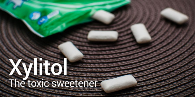 Xylitol - the toxic sweetener